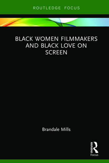 Black Women Filmmakers and Black Love on Screen book cover