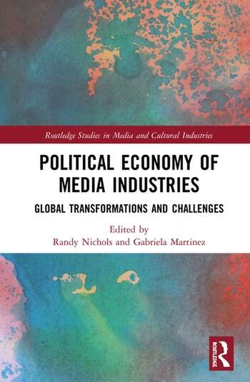 Political Economy of Media Industries Global Transformations and Challenges book cover