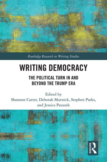 Writing Democracy The Political Turn in and Beyond the Trump Era book cover