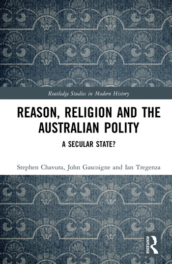 Reason, Religion, and the Australian Polity A Secular State? book cover