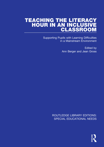 Teaching the Literacy Hour in an Inclusive Classroom Supporting Pupils with Learning Difficulties in a Mainstream Environment book cover