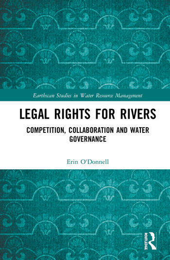 Legal Rights for Rivers Competition, Collaboration and Water Governance book cover