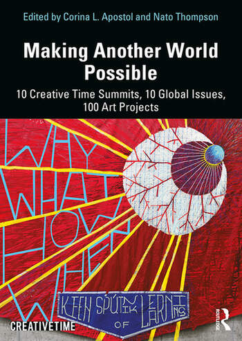Making Another World Possible 10 Creative Time Summits, 10 Global Issues, 100 Art Projects book cover