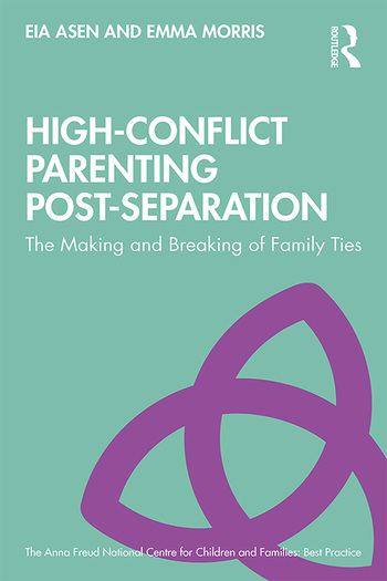 High-Conflict Parenting Post-Separation The Making and Breaking of Family Ties book cover