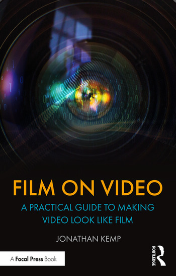 Film on Video A Practical Guide to Making Video Look Like Film book cover