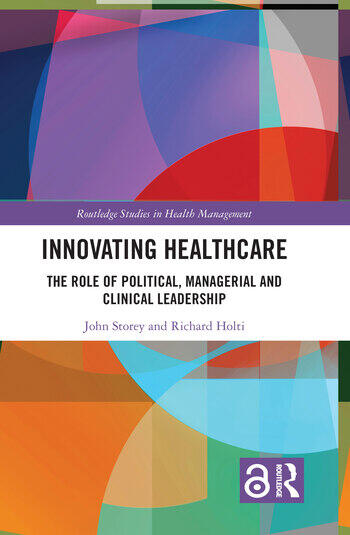 Innovating Healthcare The Role of Political, Managerial and Clinical Leadership book cover