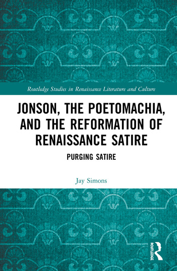Jonson, the Poetomachia, and the Reformation of Renaissance Satire Purging Satire book cover