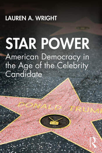 Star Power American Democracy in the Age of the Celebrity Candidate book cover