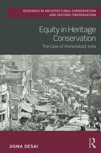 Equity in Heritage Conservation The Case of Ahmedabad, India book cover