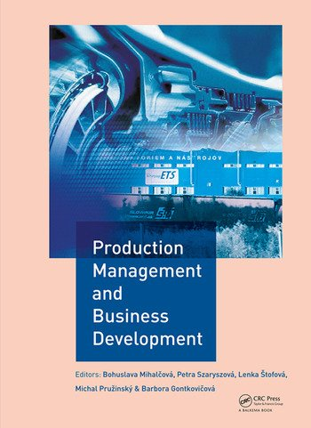 Production Management And Business Development Proceedings Of The 6th Annual International Scientific Conference On Marketing Management Trade
