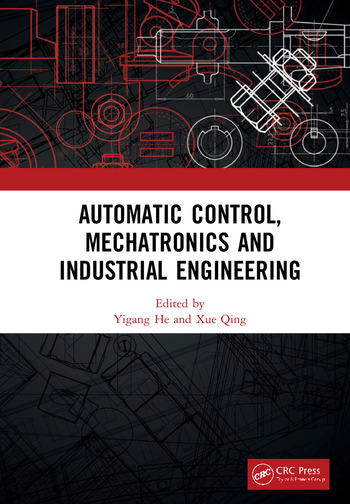 Automatic Control, Mechatronics and Industrial Engineering Proceedings of the International Conference on Automatic Control, Mechatronics and Industrial Engineering (ACMIE 2018), October 29-31, 2018, Suzhou, China book cover