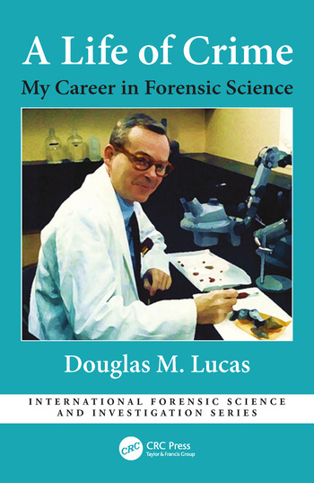 A Life of Crime My Career in Forensic Science book cover