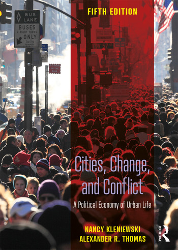 Cities, Change, and Conflict A Political Economy of Urban Life book cover