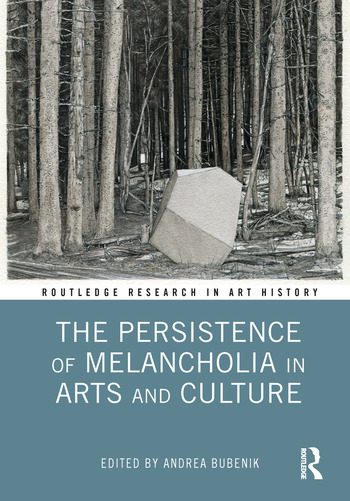 The Persistence of Melancholia in Arts and Culture book cover