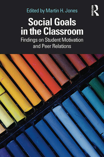 Social Goals in the Classroom Findings on Student Motivation and Peer Relations book cover