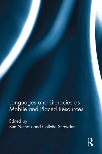 Languages and Literacies as Mobile and Placed Resources book cover