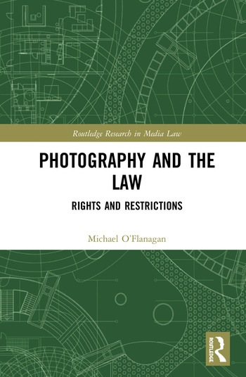 Photography and the Law Rights and Restrictions book cover