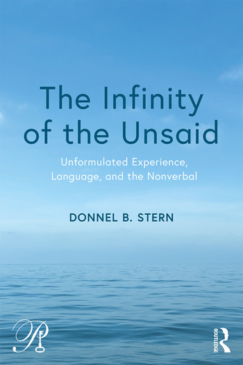 The Infinity of the Unsaid Unformulated Experience, Language, and the Nonverbal book cover