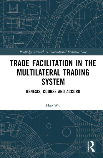 Trade Facilitation in the Multilateral Trading System Genesis, Course and Accord book cover