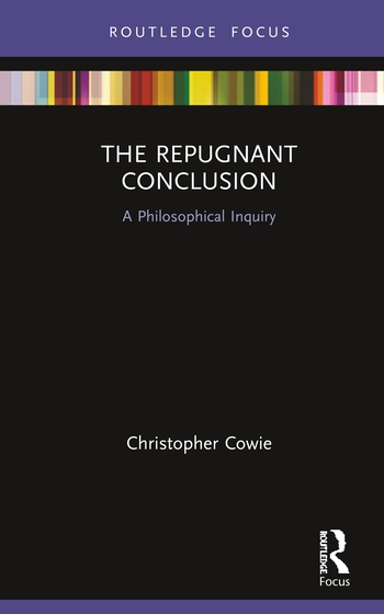 The Repugnant Conclusion A Philosophical Inquiry book cover