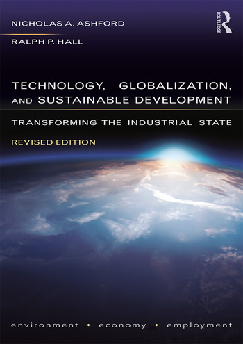 Technology, Globalization, and Sustainable Development Transforming the Industrial State book cover