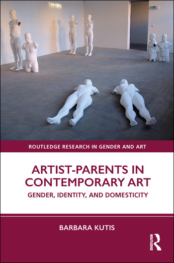 Artist-Parents in Contemporary Art Gender, Identity, and Domesticity book cover