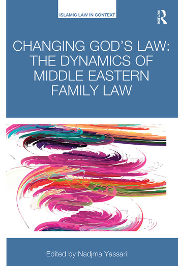 Changing God's Law The dynamics of Middle Eastern family law book cover