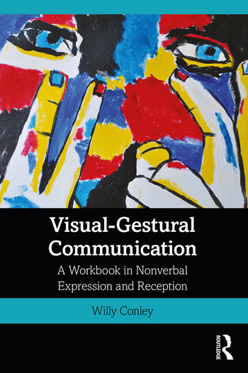 Visual-Gestural Communication A Workbook in Nonverbal Expression and Reception book cover
