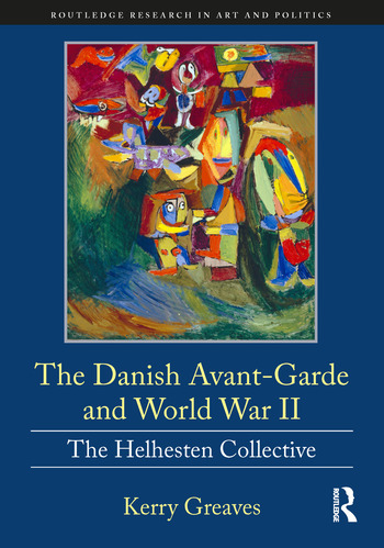 The Danish Avant-Garde and World War II The Helhesten Collective book cover