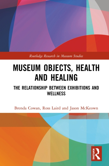 Museum Objects, Health and Healing The Relationship between Exhibitions and Wellness book cover