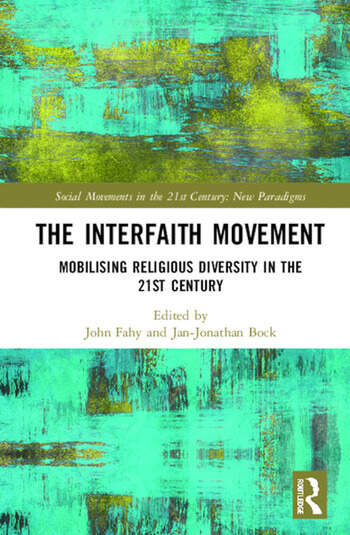 The Interfaith Movement Mobilising Religious Diversity in the 21st Century book cover