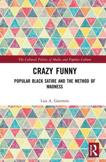Crazy Funny Popular Black Satire and The Method of Madness book cover