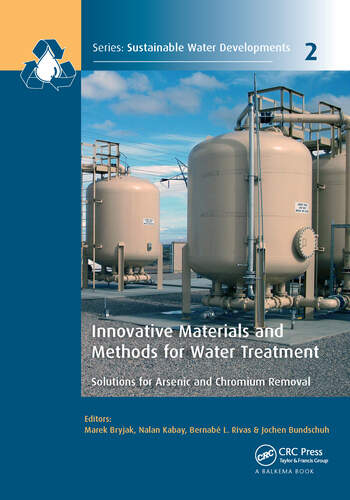 Innovative Materials and Methods for Water Treatment Solutions for Arsenic and Chromium Removal book cover