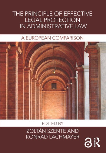 The Principle of Effective Legal Protection in Administrative Law A European Perspective book cover