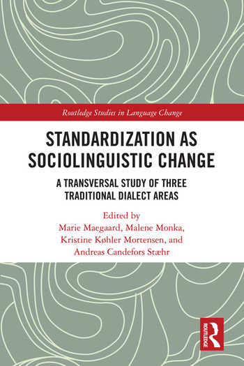 Standardization as Sociolinguistic Change A Transversal Study of Three Traditional Dialect Areas book cover