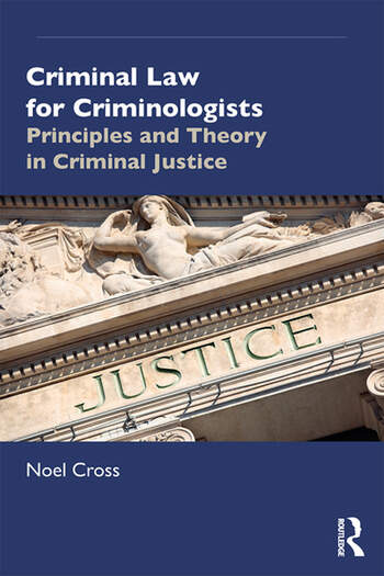 Criminal Law for Criminologists Principles and Theory in Criminal Justice book cover