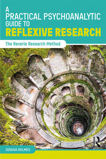 A Practical Psychoanalytic Guide to Reflexive Research The Reverie Research Method book cover