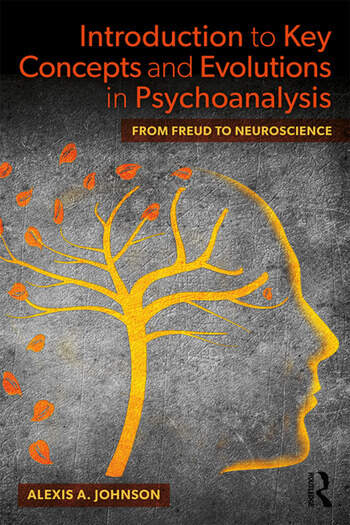 Introduction to Key Concepts and Evolutions in Psychoanalysis From Freud to Neuroscience book cover