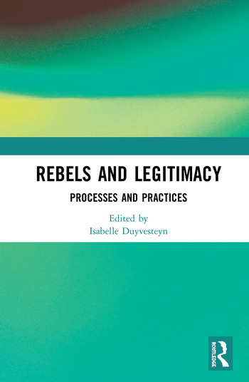 Rebels and Legitimacy Processes and Practices book cover