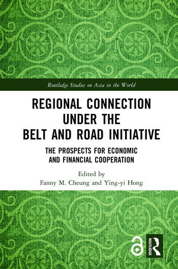 Regional Connection under the Belt and Road Initiative The Prospects for Economic and Financial Cooperation book cover