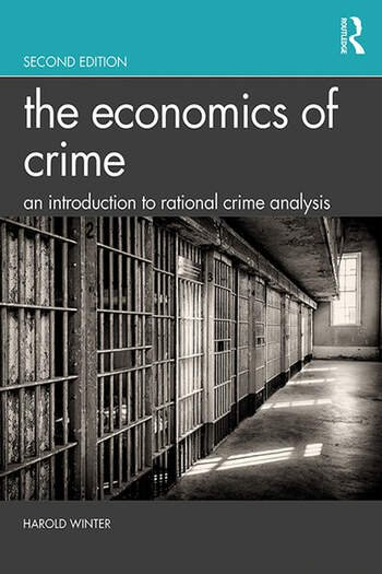 The Economics of Crime An Introduction to Rational Crime Analysis book cover