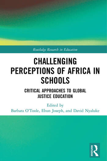 Challenging Perceptions of Africa in Schools Critical Approaches to Global Justice Education book cover