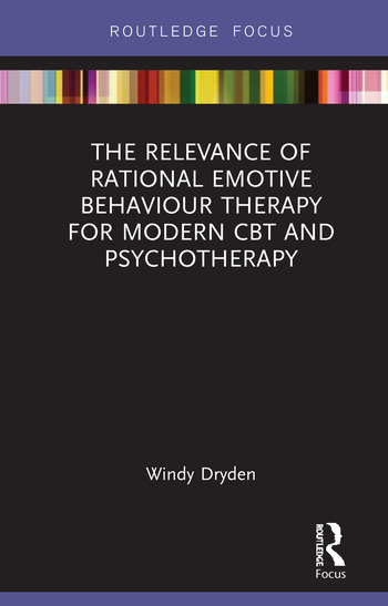 The Relevance of Rational Emotive Behaviour Therapy for Modern CBT and Psychotherapy book cover