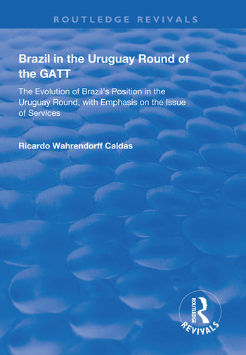 Brazil in the Uruguay Round of the GATT The Evolution of Brazil's Position in the Uruguay Round, with Emphasis on the Issue of Services book cover
