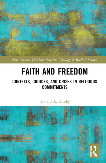 Faith and Freedom Contexts, Choices, and Crises in Religious Commitments book cover
