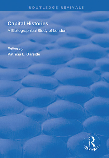 Capital Histories A Bibliographical Study of London book cover