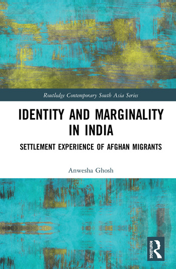 Identity and Marginality in India Settlement Experience of Afghan Migrants book cover