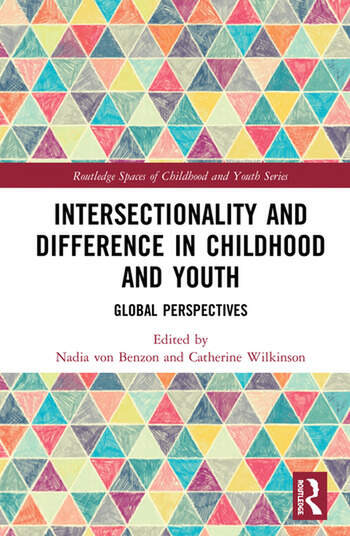 Intersectionality and Difference in Childhood and Youth Global Perspectives book cover