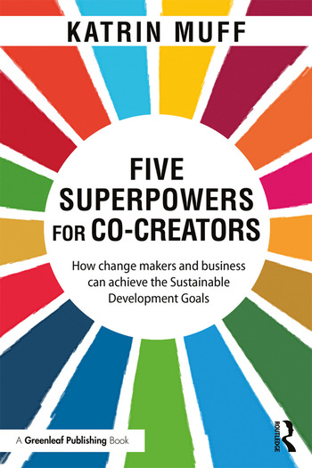 Five Superpowers for Co-Creators How change makers and business can achieve the Sustainable Development Goals book cover
