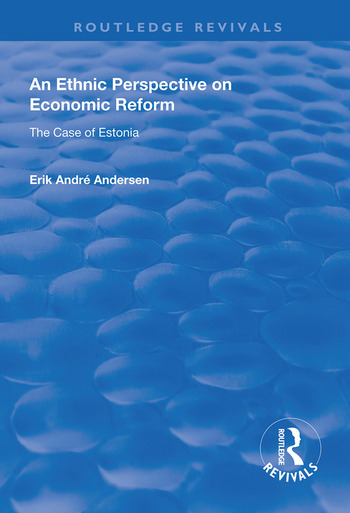 An Ethnic Perspective on Economic Reform Case of Estonia book cover